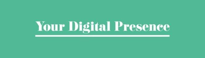 Your Digital Presence